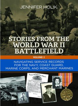 Stories from the World War II Battlefield Volume 2 Jennifer Holik