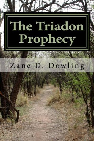 The Triadon Prophecy  by  Zane Dowling