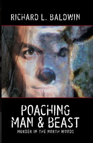 Poaching Man and Beast (Lou Searing Mysteries Book 7)  by  Richard Baldwin