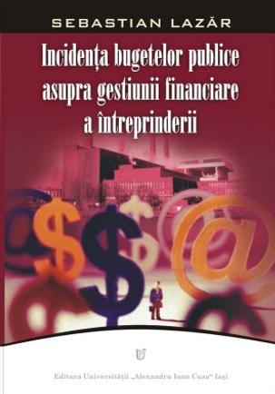 Incidenţa bugetelor publice asupra gestiunii financiare a întreprinderii Sebastian Lazar