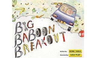 Big Baboon Breakout  by  Bernadette Thomas