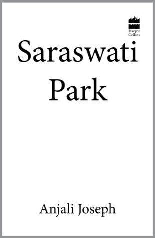 SARASWATI PARK  by  Anjali Joseph