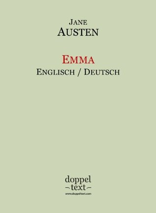 Emma - zweisprachig Englisch-Deutsch / Dual Language English-German Edition Jane Austen