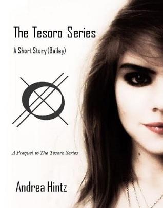 The Tesoro Series:  A Short Story  by  Andrea Hintz