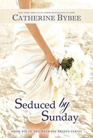 Seduced Sunday (The Weekday Brides, #6) by Catherine Bybee
