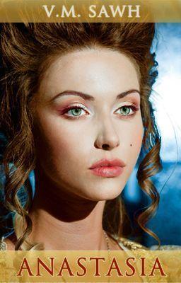 Anastasia (Good Tales For Bad Dreams #2) V.M. Sawh