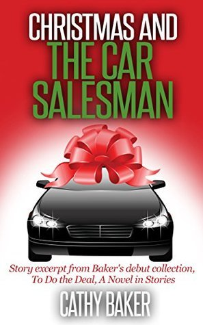Christmas and the Car Salesman  by  Cathy Baker