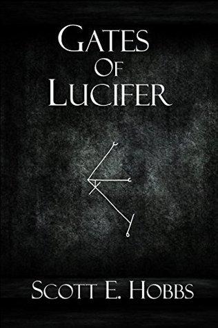Gates of Lucifer Scott E. Hobbs