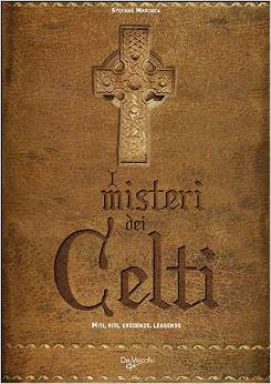 I misteri dei Celti  by  Stefano Mayorca