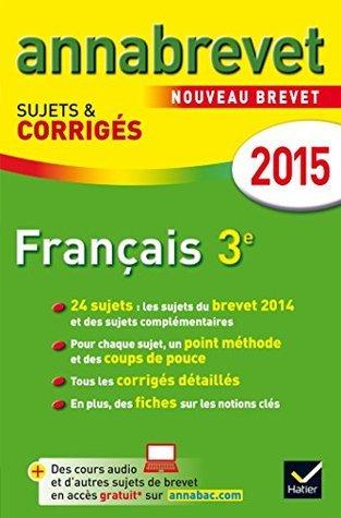 Annales Annabrevet 2015 Français : sujets et corrigés du brevet  by  Antonia Gasquez