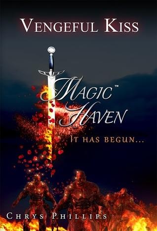 Vengeful Kiss (Magic Haven Saga #1)  by  Chrys Phillips