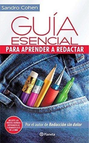 Guía esencial para aprender a redactar  by  Sandro Cohen