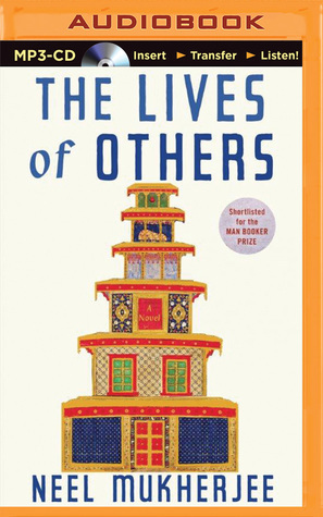 Lives of Others, The: A Novel  by  Neel Mukherjee