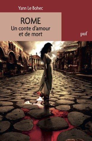 Rome: Un conte damour et de mort Yann Le Bohec