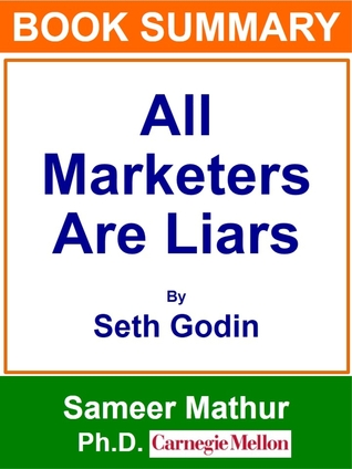 Book Summary: All Marketers Are Liars Seth Godin by Sameer Mathur