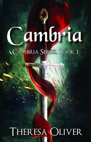 Cambria, Cambria Series, Book 1  by  Theresa Oliver