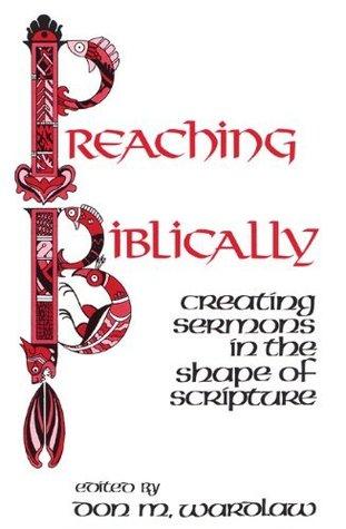 Preaching Biblically  by  Don M. Wardlaw