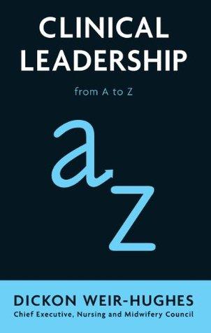 Clinical Leadership Dickon Weir-Hughes