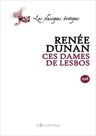 Ces dames de Lesbos  by  Dunan Renée