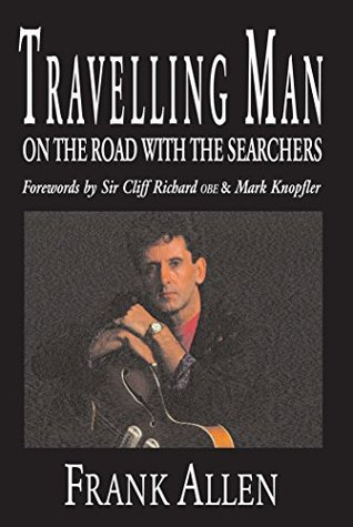 Travelling Man: On The Road With The Searchers  by  Frank Allen