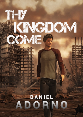 Thy Kingdom Come (The Navitas Epidemic, #1) Daniel Adorno