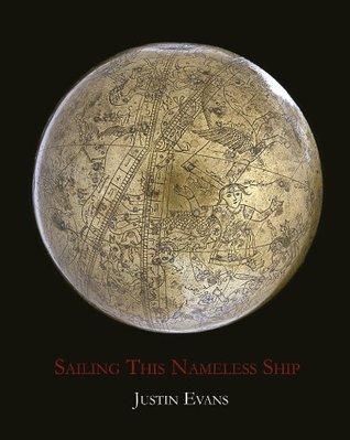 Sailing This Nameless Ship Justin Evans