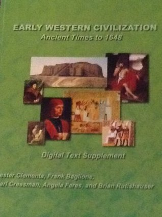 Early Western Civilization: Ancient Times to 1648  by  Lester Clements