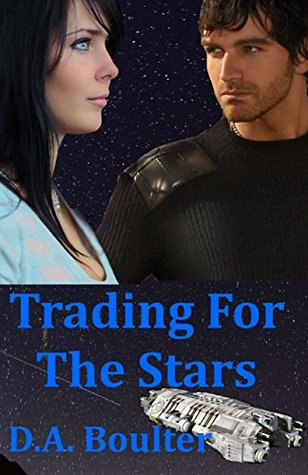 Trading For The Stars D.A. Boulter