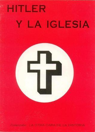 Hitler y la Iglesia  by  J. Aguilar