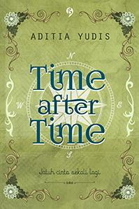 Time After Time: Jatuh Cinta Sekali Lagi  by  Aditia Yudis