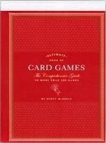 Ultimate Book of Card Games: The Comprehensive Guide to More Than 350 Games Scott McNeely