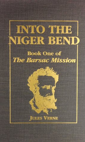 Into the Niger Bend: Barsac Mission, Part 1  by  Jules Verne