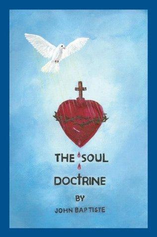 The Soul Doctrine  by  John Baptiste