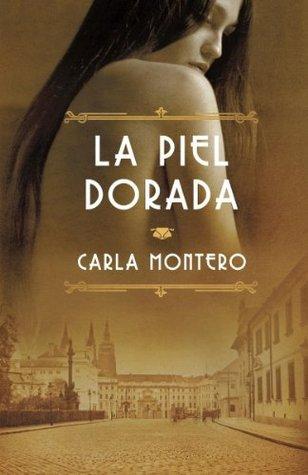 La piel dorada:  by  Carla Montero