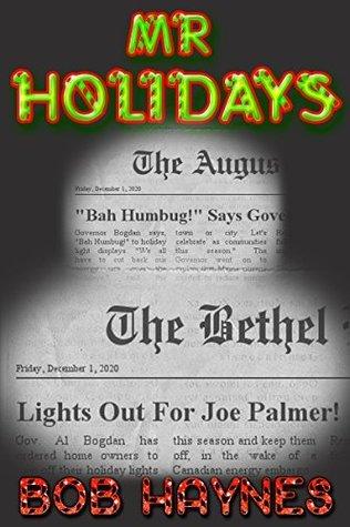Mr Holidays: A Darkly Humorous Christmas Story Bob Haynes