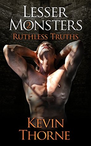 Ruthless Truths (Lesser Monsters Book 2) Kevin Thorne