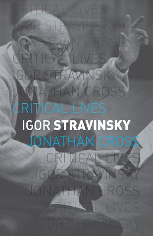 Igor Stravinsky Jonathan Cross