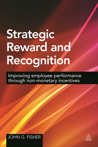How to Run Successful Employee Incentive Schemes: Creating Effective Programs for Improved Performan  by  John G Fisher