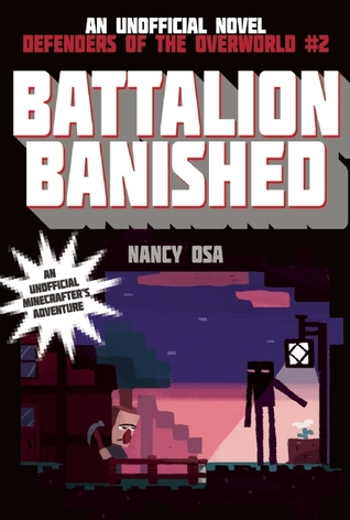 Battalion Banished: Defenders of the Overworld #2  by  Nancy Osa