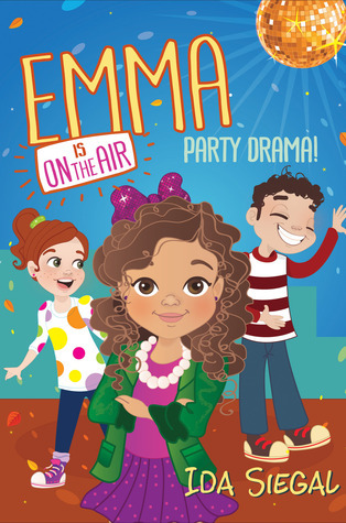 Party Drama! (Emma is on the Air #2) Ida Siegal