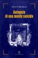 Autopsia di una mente suicida Edwin S. Shneidman