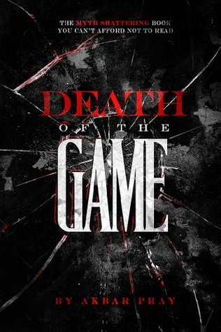 Death of the Game  by  Akbar Pray