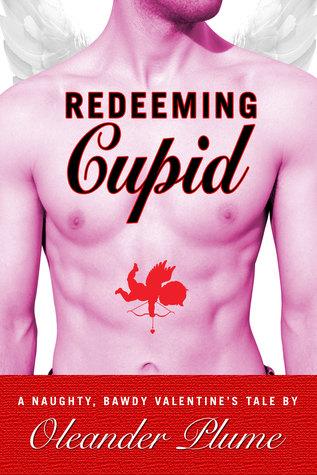 Redeeming Cupid  by  Oleander Plume