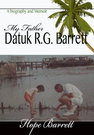 Datuk R.G. Barrett  by  Hope Barrett