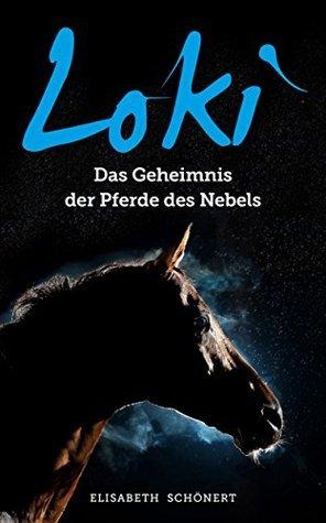 Loki Das Geheimnis der Pferde des Nebels: Das Geheimnis der Pferde des Nebels  by  Margret Jansen