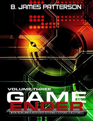Game Ender Volume Three  by  B. James Patterson