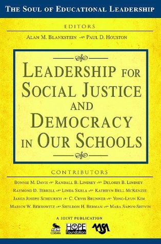 Leadership for Social Justice and Democracy in Our Schools (The Soul of Educational Leadership Series)  by  Alan M. Blankstein