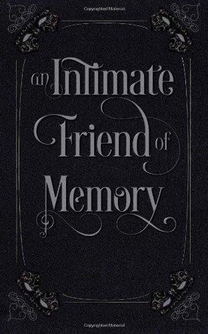 An Intimate Friend of Memory E.M. Prazeman