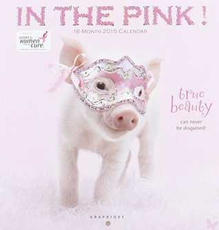 In the Pink 2015 Calendar  by  Graphique de France