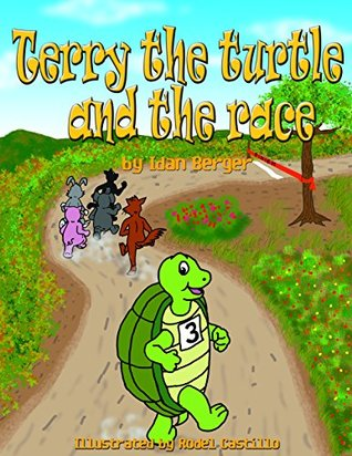 Children`s books: Terry the turtle and the race (funny animals books collection Book 3)  by  Idan Berger